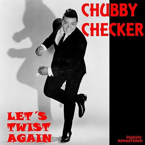 Let's Twist Again (Remastered) von Chubby Checker