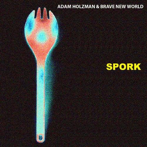 Spork by Adam Holzman