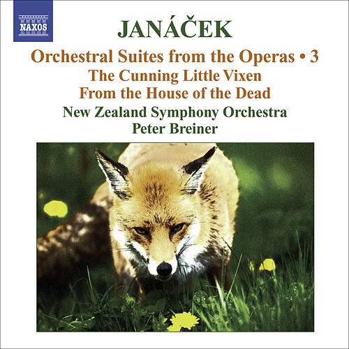 Janacek, L.: Operatic Orchestral Suites, Vol. 3  - the Cunning Little Vixen / From the House of the Dead von New Zealand Symphony Orchestra