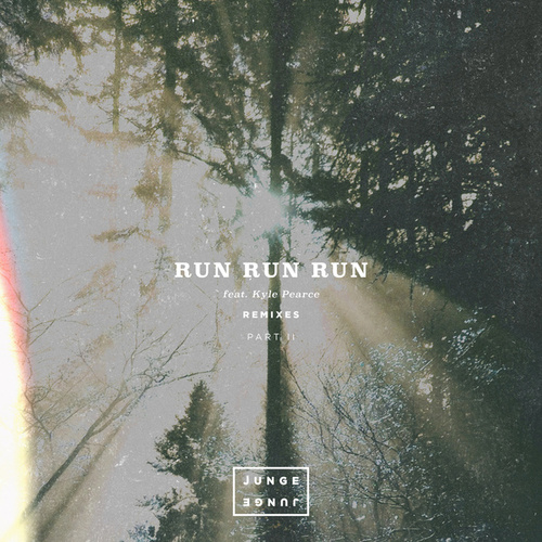 Run Run Run (Remixes Pt. 2) by Junge Junge