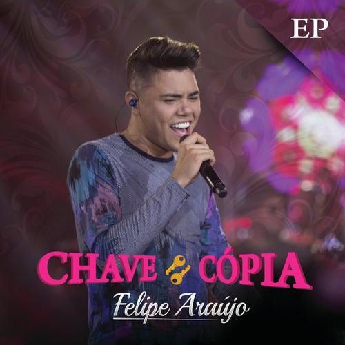 Chave Cópia - EP (Ao Vivo) de Felipe Araújo