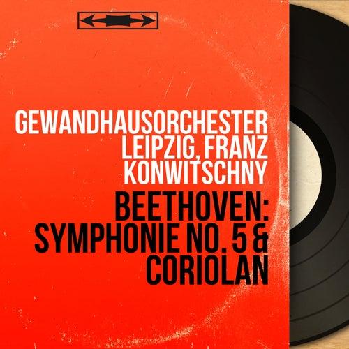 Beethoven: Symphonie No. 5 & Coriolan (Mono Version) von Gewandhausorchester Leipzig