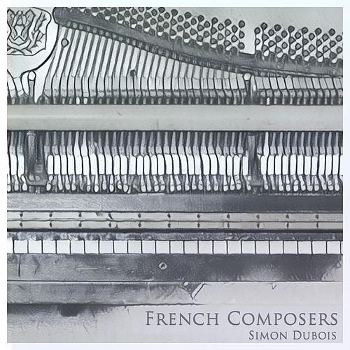 French Composers by Simon DuBoise