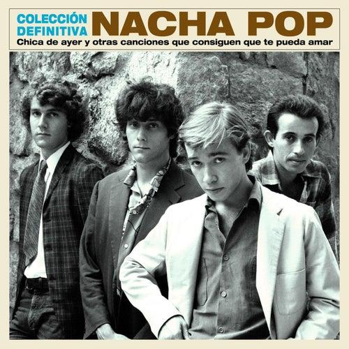 Chica de ayer y otras canciones que consiguen que te pueda amar - Colección Definitva de Nacha Pop