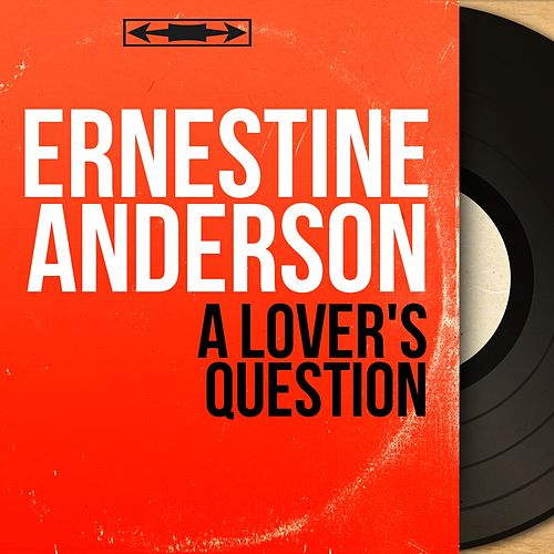 A Lover's Question (Mono Version) by Ernestine Anderson