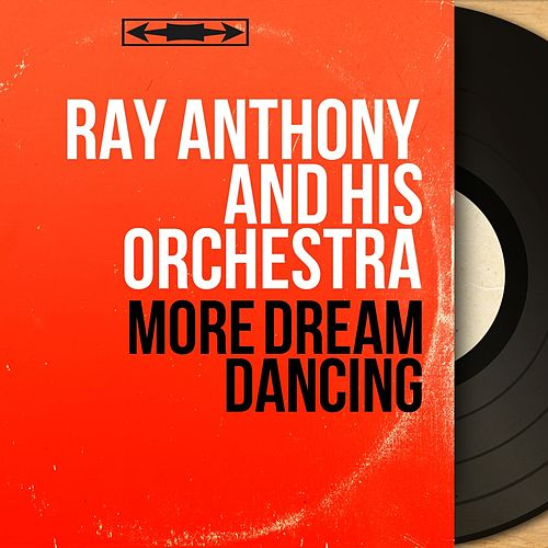 More Dream Dancing (Mono Version) de Ray Anthony