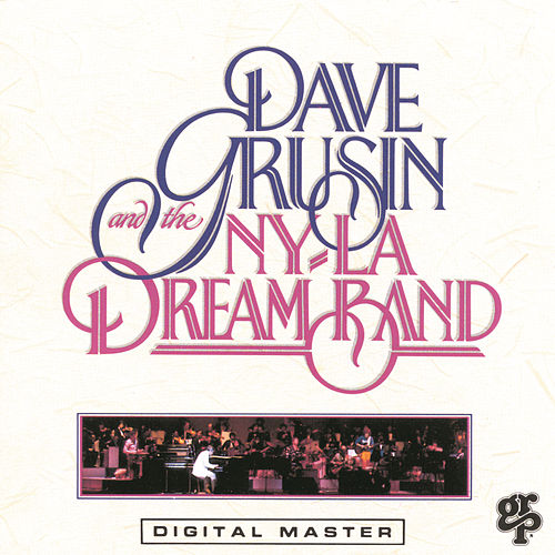 Dave Grusin And The N.Y./ L.A. Dream Band by Dave Grusin