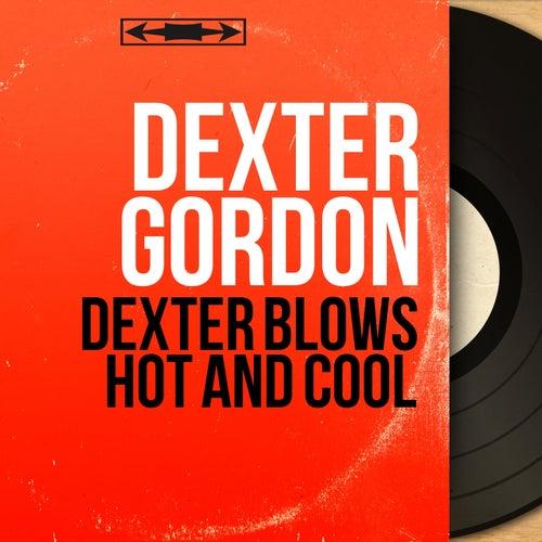 Dexter Blows Hot and Cool (Mono Version) von Dexter Gordon