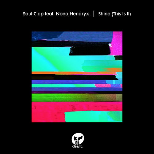 Shine (This Is It) [feat. Nona Hendryx] von Soul Clap