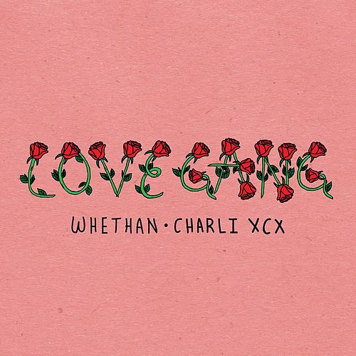 love gang (feat. Charli XCX) fra Whethan