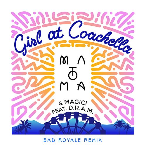 Girl At Coachella (feat. D.R.A.M.) (Bad Royale Remix) de Magic!