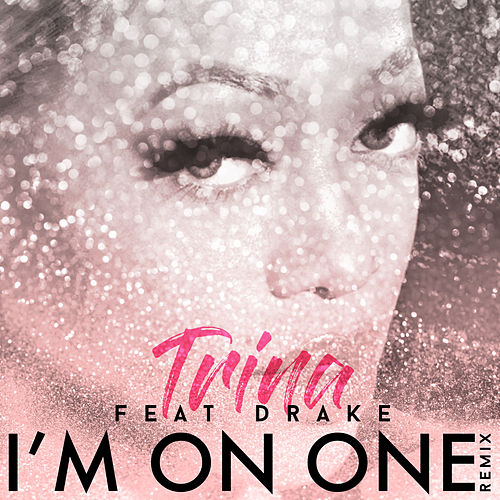 I'm On One (Remix) de Trina
