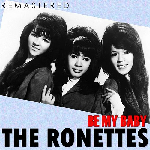 Be My Baby (Remastered) de The Ronettes