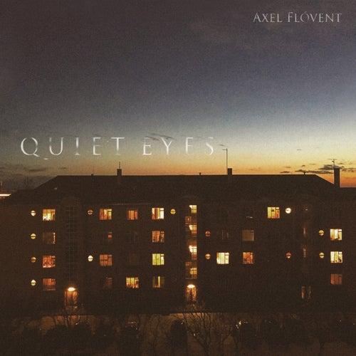Quiet Eyes von Axel Flóvent
