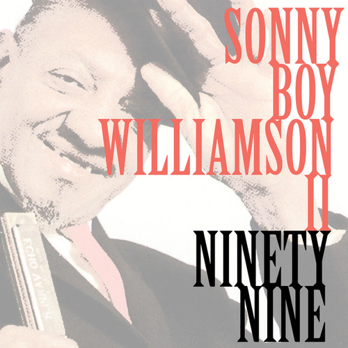 Ninety Nine de Sonny Boy Williamson II