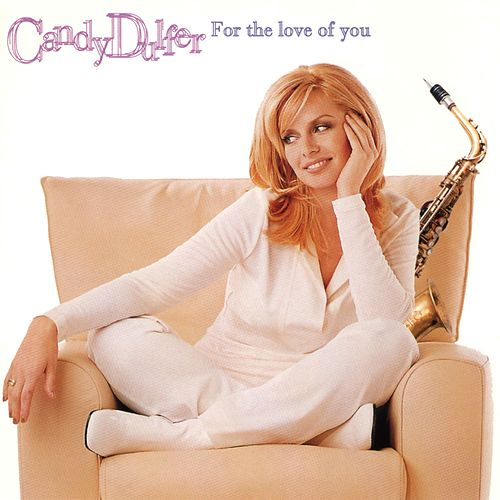 For the Love of You von Candy Dulfer