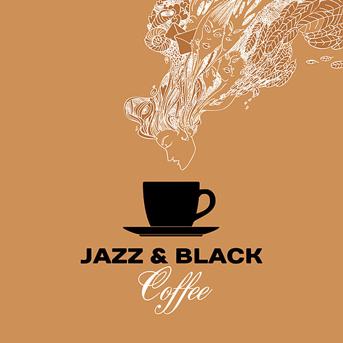 Jazz & Black Coffee – Relaxing Piano, Music for Cafe, Restaurant, Relax, Smooth Jazz Cafe, Ambient Piano by Relaxing Piano Music