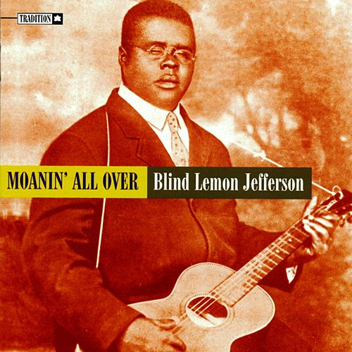 Moanin' All Over de Blind Lemon Jefferson