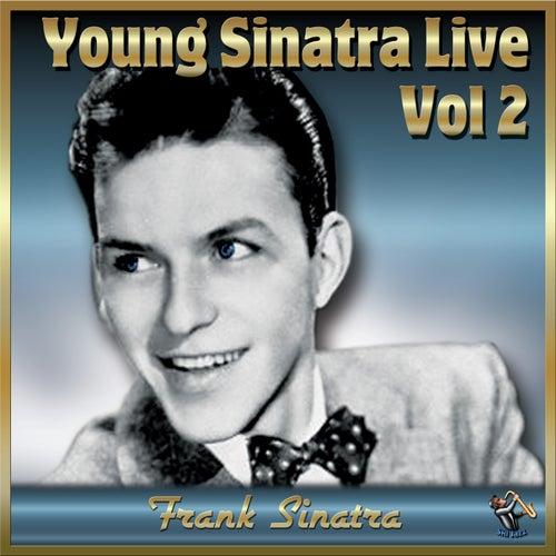 Young Sinatra Live Vol#2 van Frank Sinatra