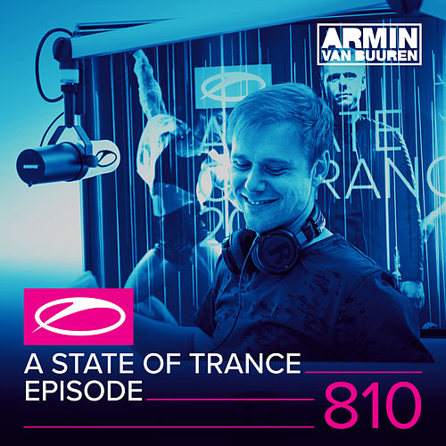 A State Of Trance Episode 810 ('A State Of Trance 2017' Special) by Various Artists