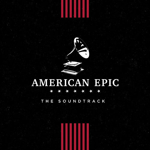 American Epic: The Soundtrack de Various Artists