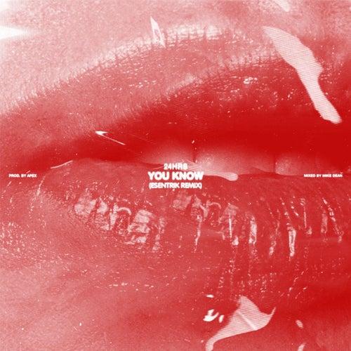 You Know (ESENTRIK Remix) by 24hrs