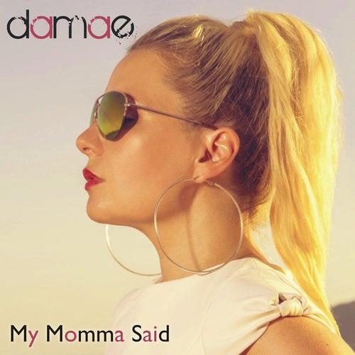 My Momma Said by Damae
