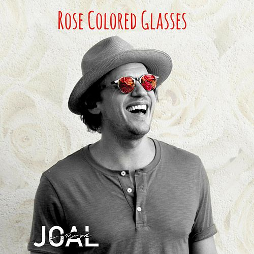 Rose Colored Glasses by Joal Rush