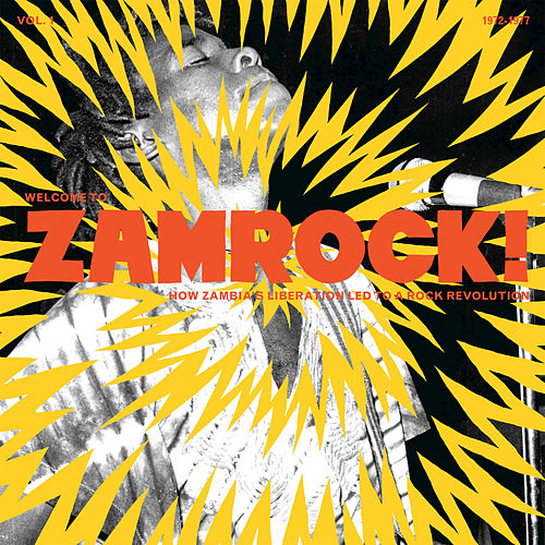 Welcome To Zamrock! How Zambia's Liberation Led To a Rock Revolution, Vol. 1 (1972-1977) de Various Artists