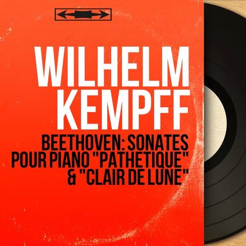 Beethoven: Sonates pour piano 'Pathétique' & 'Clair de lune' (Mono Version) by Wilhelm Kempff