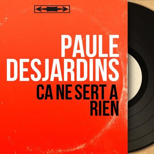 Ça ne sert à rien (Mono Version) von Paule Desjardins