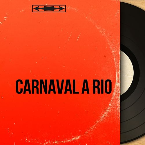 Carnaval à Rio (Mono Version) von Various Artists