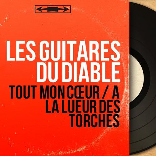 Tout mon cœur / À la lueur des torches (Mono Version) by Les Guitares Du Diable