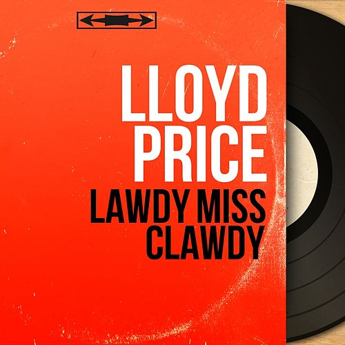 Lawdy Miss Clawdy (Mono Version) by Lloyd Price