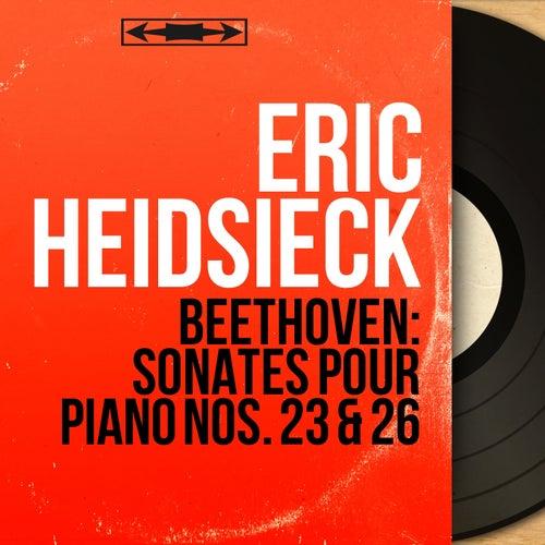 Beethoven: Sonates pour piano Nos. 23 & 26 (Stereo Version) de Eric Heidsieck
