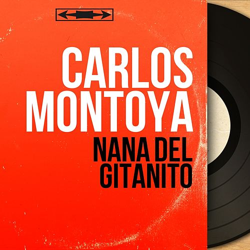 Nana del Gitanito (Mono Version) by Carlos Montoya