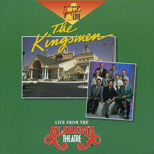 Live from the Alabama Theatre by The Kingsmen (Gospel)