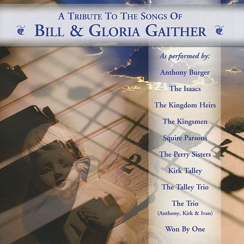 A Tribute to the Songs of Bill & Gloria Gaither by Various Artists