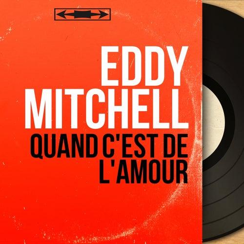 Quand c'est de l'amour (Mono Version) by Eddy Mitchell