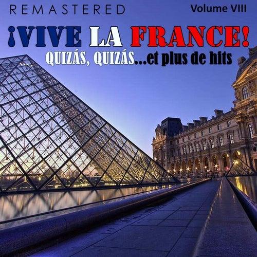 ¡Vive la France!, Vol. 8 - Quizás, quizás... et plus de hits (Remastered) de Various Artists