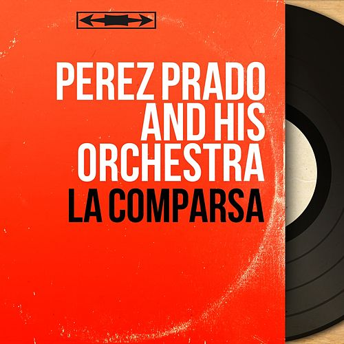 La Comparsa (Mono Version) von Perez Prado