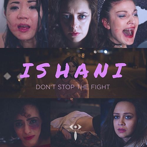 Don't Stop the Fight by Ishani