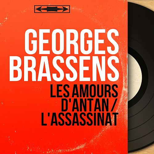 Les amours d'antan / L'assassinat (Mono Version) de Georges Brassens