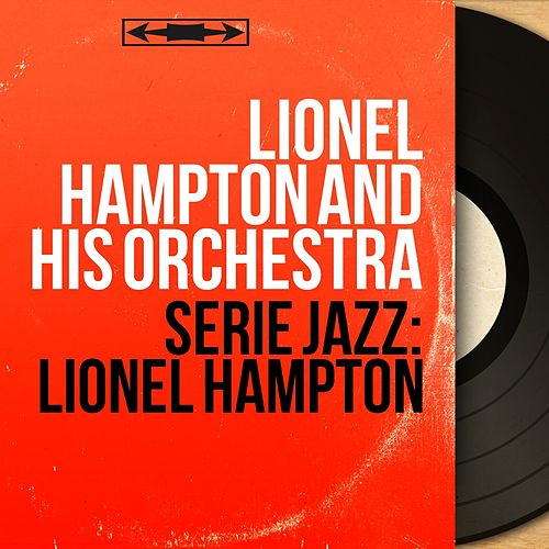 Série Jazz: Lionel Hampton (Mono Version) de Lionel Hampton