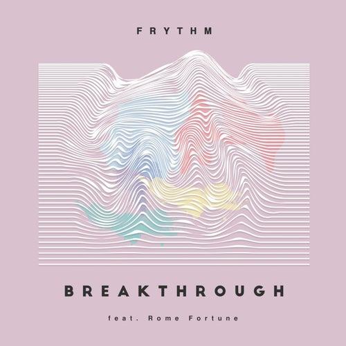 Breakthrough by Frythm