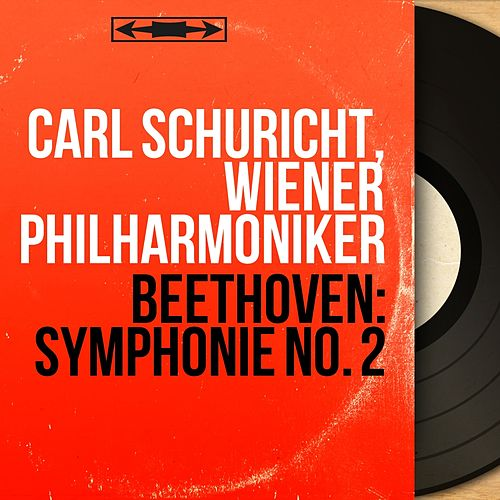 Beethoven: Symphonie No. 2 (Mono Version) by Wiener Philharmoniker
