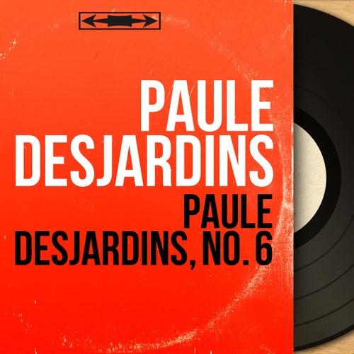 Paule Desjardins, no. 6 (Mono Version) von Paule Desjardins