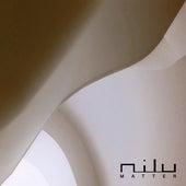 Matter by Nilu