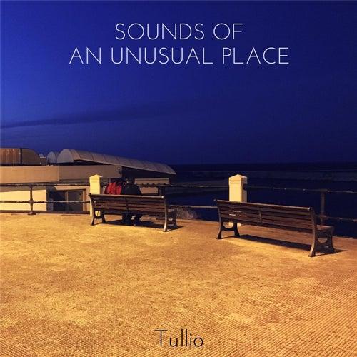 Sounds of an Unusual Place di Tullio