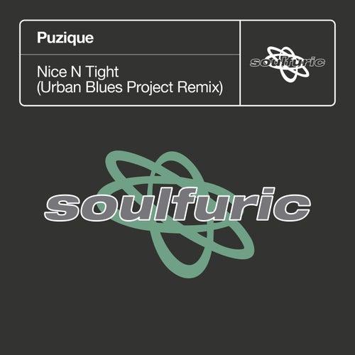 Nice N Tight (Urban Blues Project Remix) de PUZIQUe